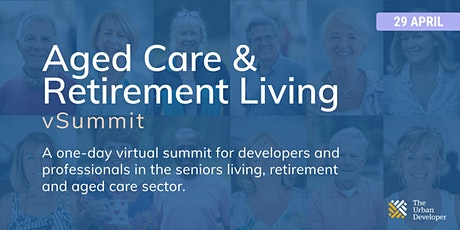 The Urban Developer Aged Care & Retirement Living vSummit tickets