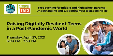Raising Digitally Resilient Teens In A Post-Pandemic World tickets