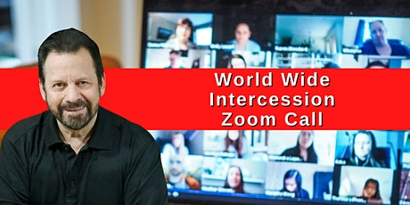 World Wide Intercession Zoom Call for California and Living Proof Modesto tickets
