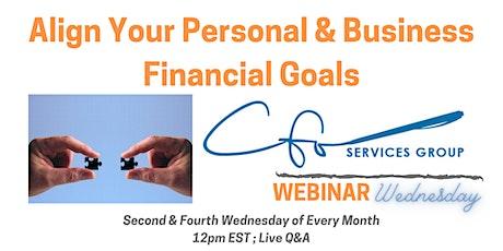 Webinar Wednesday-Align You Personal & Business Financial Goals tickets