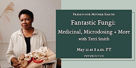Fantastic Fungi: Medicinal, Microdosing + More tickets