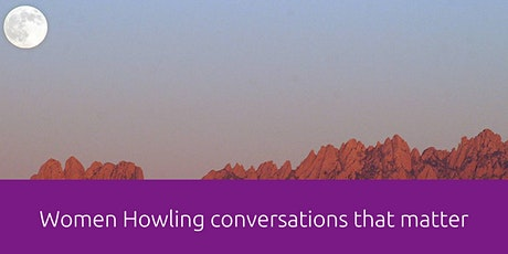 Women Howling Conversations that Matter tickets