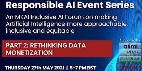 Rethinking Data Monetization | An MKAI Inclusive AI Forum on Responsible AI entradas