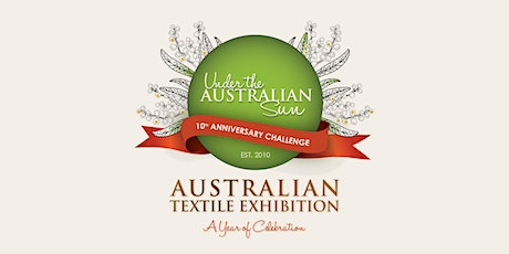 Australian Textile Exhibition - Under the Australian Sun Challenge. tickets