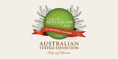 Australian Textile Exhibition - Under the Australian Sun Challenge. tickets
