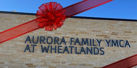 Grand Opening Aurora YMCA at Wheatlands tickets