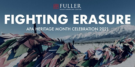 """Fighting Erasure"": Fuller APA Heritage Month 2021 tickets"