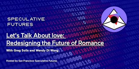 WORKSHOP : Let's Talk About Love - Redesigning The Future  of Romance tickets