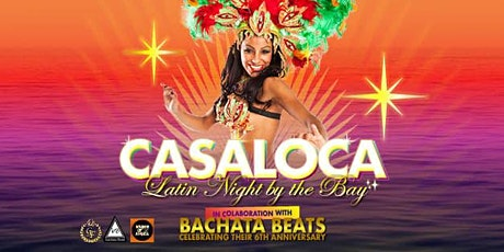 Casaloca Latin Night by the Bay tickets