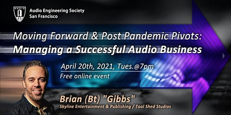 Moving Forward & Post-Pandemic Pivots: Managing a Successful Audio Business tickets