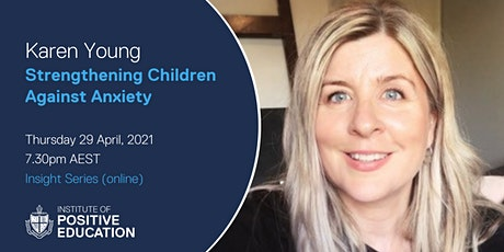 Insight Series Online: Strengthening Children Against Anxiety (April 2021) tickets