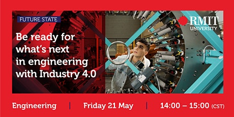 Future State – Be Ready for What's Next in Engineering with Industry 4.0 tickets