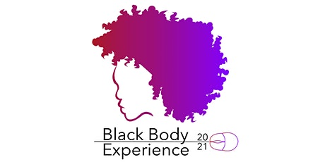 The Black Body Experience Conference: Power in the Pandemic tickets