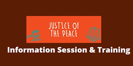 Justice of the Peace Information Session and Training tickets