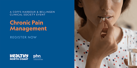 Chronic Pain Management - A Coffs Harbour/Bellingen Clinical Society Event tickets