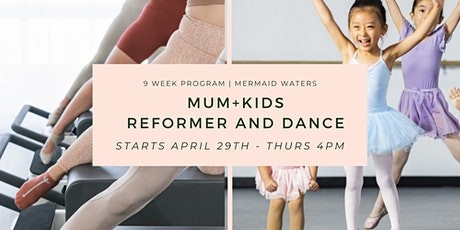 Dance for Kids & Reformer for Mums - 9 Week Program tickets
