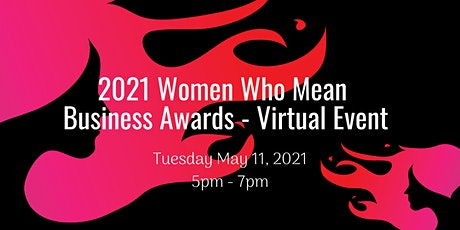 2021 Women Who Mean Business Awards - Virtual Event tickets