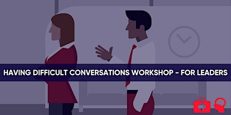 Having Difficult Conversations Workshop - For Leaders tickets