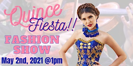 """Quince Fiesta!   Quinceanera Fashion Show """"Mexican Inspiration"""" tickets"""