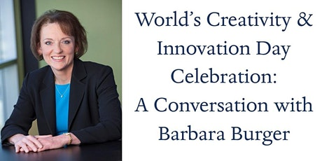 World's Creativity & Innovation Day:  A Conversation with Barbara Burger tickets