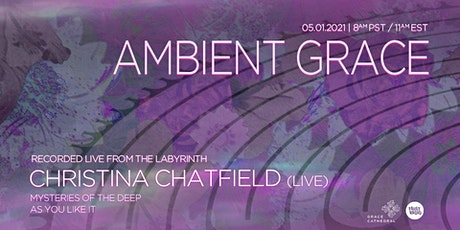 Ambient Grace featuring Christina Chatfield (LIVE) tickets