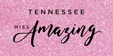 Tennessee Miss Amazing 2021 (Virtual) tickets