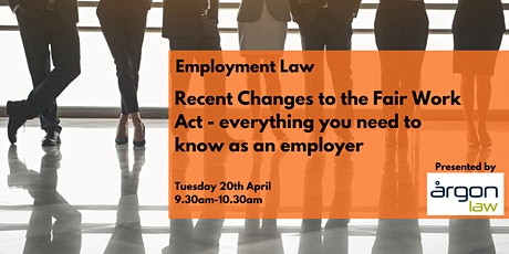 Employment Law - Recent Changes to the Fair Work Act tickets