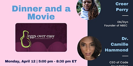 Dinner and a Movie - Eggs Over Easy: Black Women & Fertility tickets