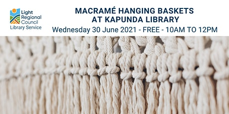 Macramé Hanging Baskets  @ Kapunda Library tickets