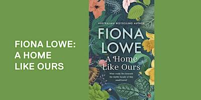 Fiona Lowe: A Home Like Ours – Axedale