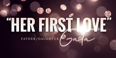 """""""Her First Love"""" Father Daughter Gala tickets"""