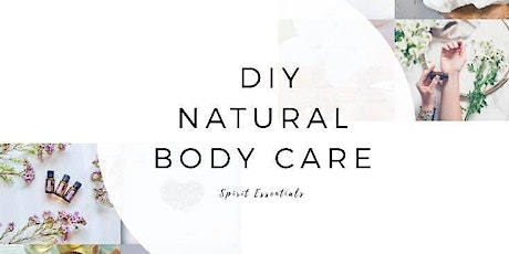 4 Weeks of Wellness - DIY Natural Skin Care Workshop with Spirit Essentials tickets