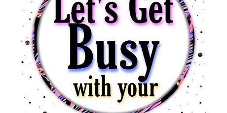 Let's Get Busy With Your Business! tickets