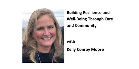 Building Resilience and Well-Being Through Care and Community parts 2-3 tickets