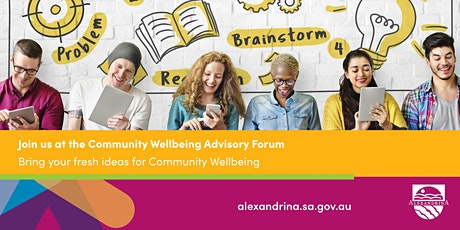 Alexandrina Council Community Wellbeing Advisory Forum: Session 2 2021 tickets