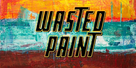 Wasted Paint Party: Grown Folks Edition tickets