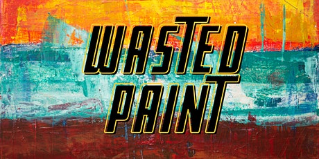 Wasted Paint Party: Grown Folks Edition (35 & up) tickets