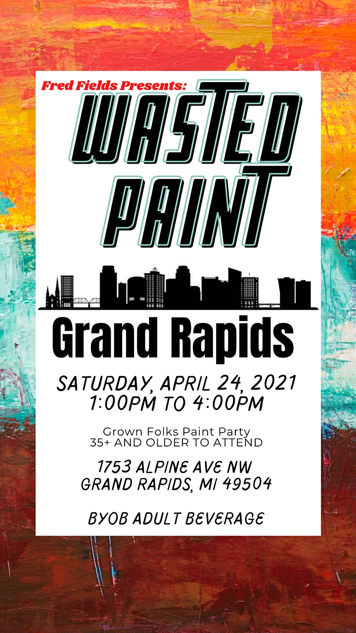 Wasted Paint Party: Grown Folks Edition (35 & up) image