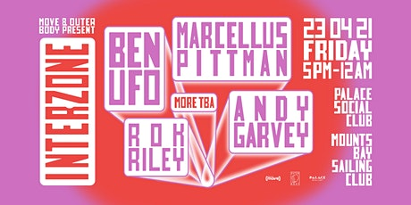 Interzone» Andy Garvey, Ben UFO, Marcellus Pittman tickets