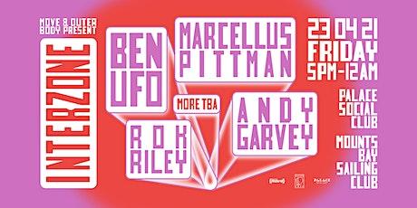 Interzone» Andy Garvey, Ben UFO, Marcellus Pittman tickets