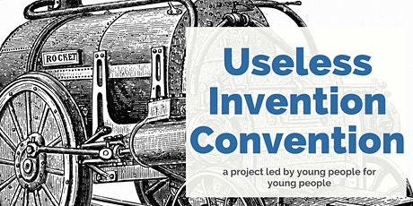 Useless Invention Convention tickets