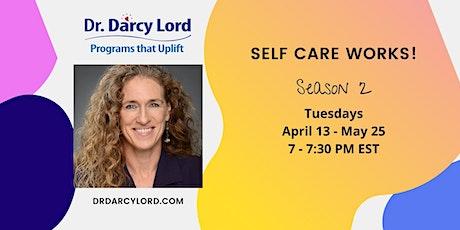 """Self-Care Works"" Season 2 tickets"