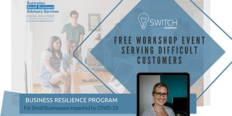 FREE  WORKSHOP - Serving Difficult Customers tickets