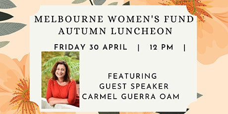 Melbourne Women's Fund Autumn Luncheon tickets