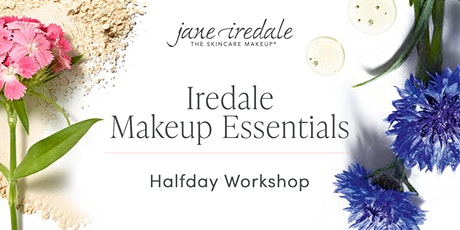 VIC jane iredale Education : Iredale Makeup Essentials - 3/05/2021 tickets