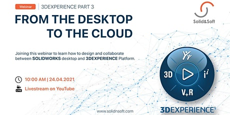 3DEXPERIENCE Part 3 – FROM THE DESKTOP TO THE CLOUD | Solid & Soft billets
