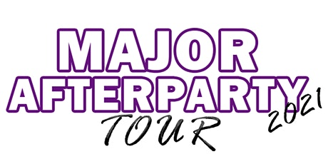 """MAJOR AFTERPARTY TOUR""  VOL. 1	 PITTSBURGH tickets"