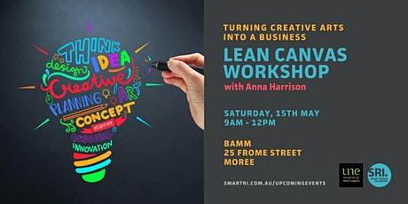 Lean Canvas Workshop_Turning Creative Arts into a Business tickets