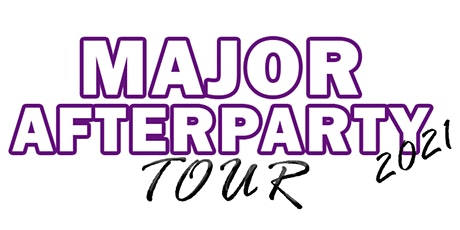 """MAJOR AFTERPARTY TOUR""  VOL. 1 Baltimore tickets"