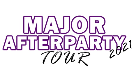 """MAJOR AFTERPARTY TOUR""  VOL. 1	 CHARLOTTE tickets"